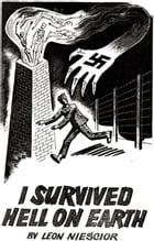 I Survived Hell On Earth [Illustrated Edition] by Leon Niescior