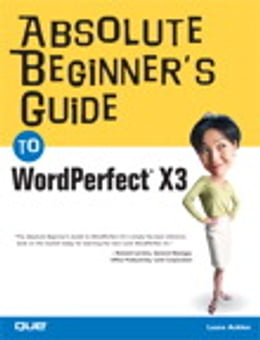 Book Absolute Beginner's Guide to WordPerfect X3 by Ernest Adams