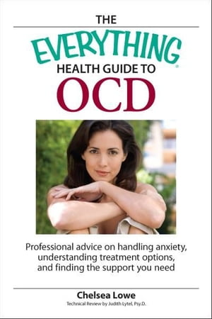 Everything Health Guide to OCD: Professional advice on handling anxiety,  understanding treatment options,  and finding the support you need Professiona