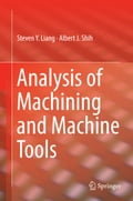 Analysis of Machining and Machine Tools 38a8cd6d-f9bd-49b9-b916-23e992cf0eee
