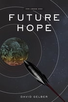 Future Hope: Itp -- Book 1 by David Gelber