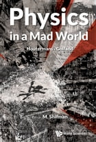Physics in a Mad World by M Shifman