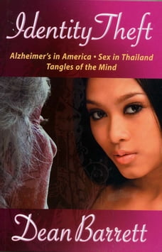 Identity Theft: Alzheimer's in America, Sex in Thailand, Tangles of the Mind