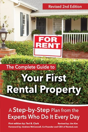 The Complete Guide to Your First Rental Property: A Step-by-Step Plan from the Experts Who Do It Every Day