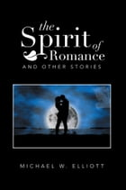 The Spirit of Romance: and other stories
