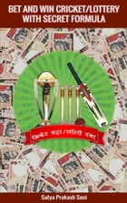 Bet & Win Cricket with Secret Formula by Satya Prakash Soni