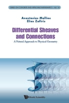 Differential Sheaves and Connections: A Natural Approach to Physical Geometry by Anastasios Mallios