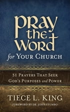 Pray the Word for Your Church by Tiece L. King