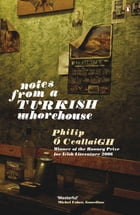 Notes from a Turkish Whorehouse by Philip Ó Ceallaigh