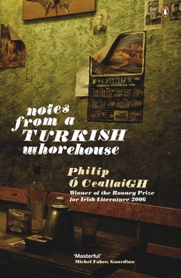 Book Notes from a Turkish Whorehouse by Philip Ó Ceallaigh