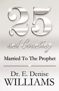 25 and Counting: Married To The Prophet
