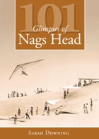 101 Glimpses of Nags Head by Sarah Downing