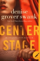 Center Stage: Magnolia Steele Mystery #1 by Denise Grover Swank
