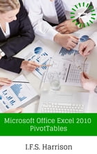Microsoft Office Excel 2010 Pivot Tables by IFS Harrison