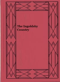 The Ingoldsby Country (Illustrated)