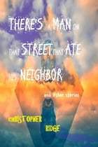 There's a Man on that Street by Christopher Ridge