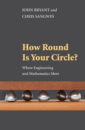 How Round Is Your Circle? Where Engineering and Mathematics Meet