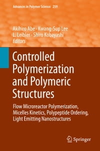 Controlled Polymerization and Polymeric Structures: Flow Microreactor Polymerization, Micelles…
