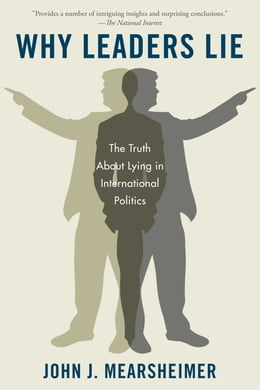 Book Why Leaders Lie: The Truth About Lying in International Politics by John J. Mearsheimer