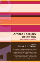 ISG 46: African Theology on the Way: Current conversations by Diane Stinton