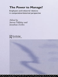 The Power to Manage?: Employers and Industrial Relations in Comparative Historical Perspective
