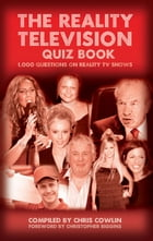 The Reality Television Quiz Book: 1,000 Questions on Reality TV Shows by Chris Cowlin