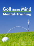 Golf meets Mind: Praxis Mental-Training: 3. erweiterte Ausgabe 2016 by Dorothee Haering