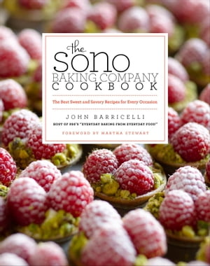 The SoNo Baking Company Cookbook The Best Sweet and Savory Recipes for Every Occasion