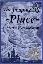 The Jumping off Place by Marian Hurd McNeely