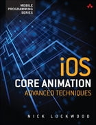 iOS Core Animation: Advanced Techniques by Nick Lockwood
