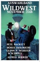 Auswahlband Wildwest November 2018 by Alfred Bekker