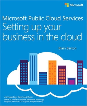 Microsoft Public Cloud Services Setting up your business in the cloud