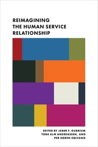 Reimagining the Human Service Relationship