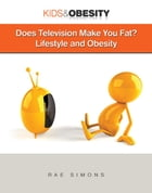Does Television Make You Fat?: Lifestyle and Obesity by Rae Simons