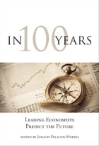 In 100 Years: Leading Economists Predict the Future