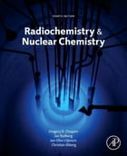 Radiochemistry and Nuclear Chemistry by Gregory Choppin