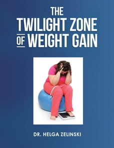 The Twilight Zone of Weight Gain