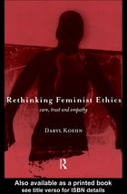 Rethinking Feminist Ethics: Care, Trust and Empathy