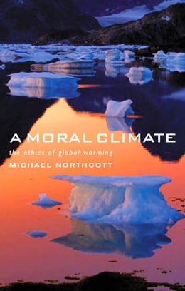 Book A Moral Climate by Michael Northcott