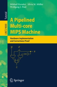 A Pipelined Multi-core MIPS Machine: Hardware Implementation and Correctness Proof