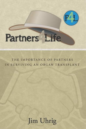 Partners 4 Life The Importance of Partners in Surviving an Organ Transplant