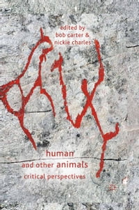 Human and Other Animals: Critical Perspectives