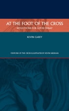 At the Foot of the Cross: Reflections for Good Friday