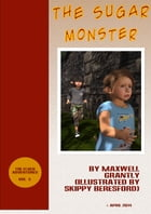 The Sugar Monster: (Free Short Illustrated Story) by Maxwell Grantly