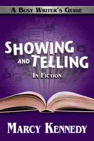 Showing and Telling in Fiction by Marcy Kennedy