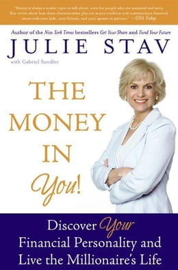 Book The Money in You!: Discover Your Financial Personality and Live the Millionaire's Life by Julie Stav