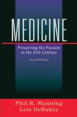 Book Medicine: Preserving the Passion in the 21st Century by Phil R. Manning