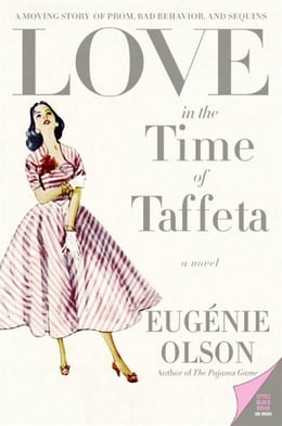 Book Love in the Time of Taffeta by Eugenie Olson
