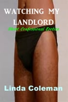 Watching My Landlord by Linda Coleman