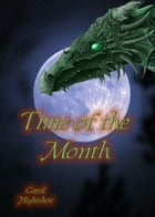 Time of the Month by Carol Hightshoe